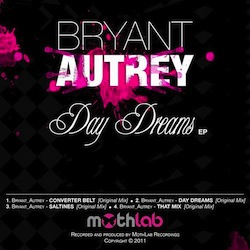 OUT NOW•Bryant Autrey•DAY DREAMS EP•November 10•2011