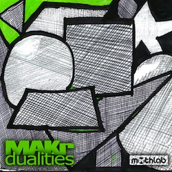 OUT NOW•MAKr•Dualities•September 26•2012