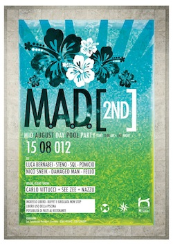 MAD(2nd)•Pool Party@Kukkaña•Italy•August 15•2012