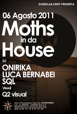 MOTHS IN DA HOUSE@Fuori Rotta Beach•Italy•August 6•2011