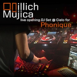 illich Mujica Opening Set for Phonique@Cielo Available for Downlaod