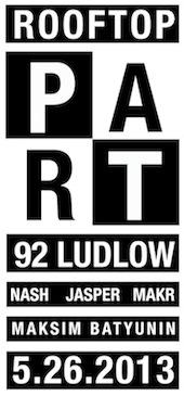 MAKr djset@PART Rooftop•May 26•2013•NYC