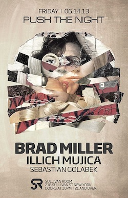 illich Mujica@Push the Night w/Brad Miller•Sullivan Room•NYC•June 14•2013