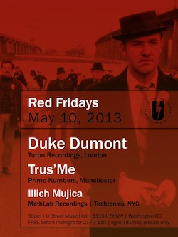 illich Mujica@Red Fridays•w/ Duke Dumont &Trus'me•Washington•May 10•2013
