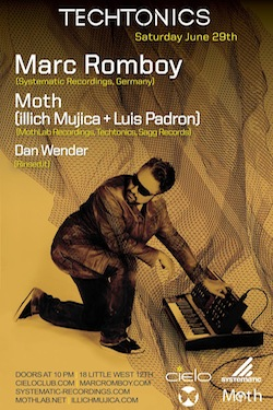 Techtonics is back!!@Cielo w/ Marc Romboy• June 29•2013•Cielo•NYC