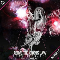 OUT NOW ON BEATPORT EXCLUSIVE•Luca Bernabei•Above The Orion's Law•September 20•2013