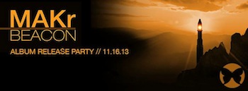 MAKr live concert•'Beacon' Release Party•NYC•November 16•2013