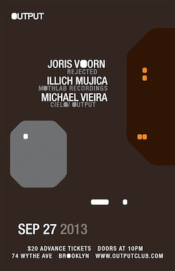 illich Mujica@Output NYC•September 27•2013