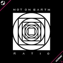 Not On Earth – Ratio