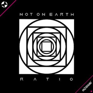 Out Now•Not On Earth•Ratio•March 18•2014