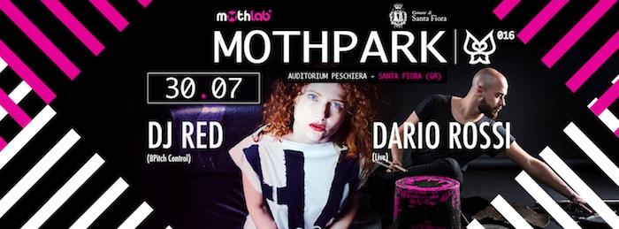 MothPark 016 w/ DJ Red e Dario Rossi • 30 Luglio • Santa Fiora • Italy